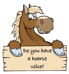 Do you have a hoarse voice?